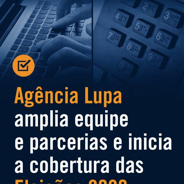 Jornalismo está junto com a Agência Lupa para checar informações nestas eleições 2020